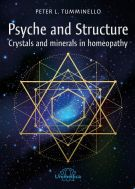 Psyche and Structure Crystals & Minerals in Homeopathy