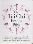 Tai Chi Healing Bible