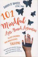 One Hundred & One Mindful Art-Based Activites