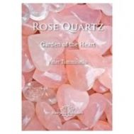 Rose Quartz - Garden Of The Heart