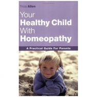 Your Healthy Child With Homoeopathy