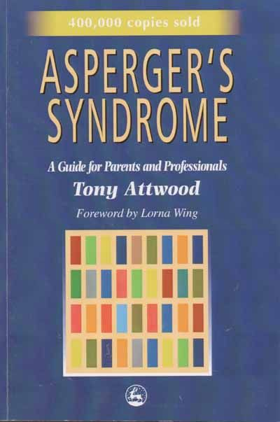 Asperger's Syndrome - Guide for Parents & Professionals
