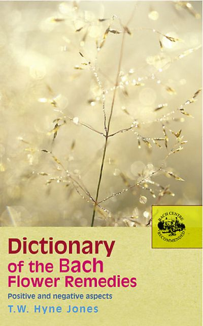 Dictionary Of The Bach Flower Rems.