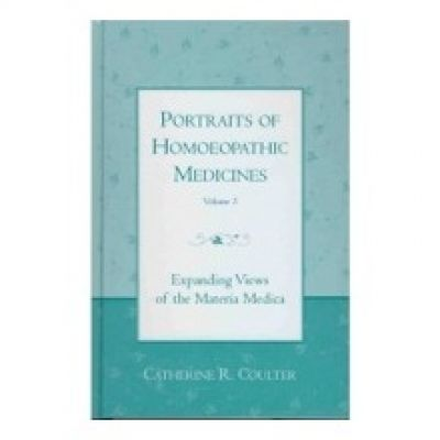 Portraits Of Homeopathic Medicines Vol 3