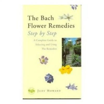 Bach Flower Remedies Step By Step