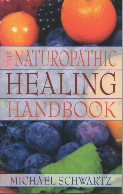 Naturopathic Healing Handbook (The)