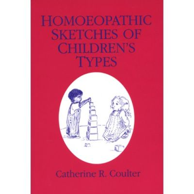 Homeopathic Sketches Of Children's Types