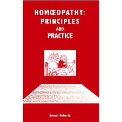 Homeopathy - Principles And Practice