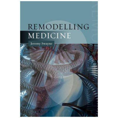 Remodelling Medicine
