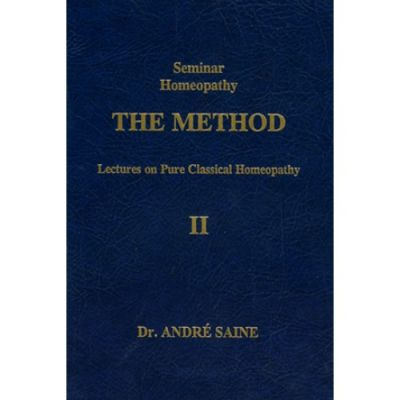 The Method -Lectures on Classical Homeopathy