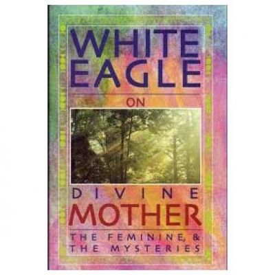 White Eagle - Divine Mother