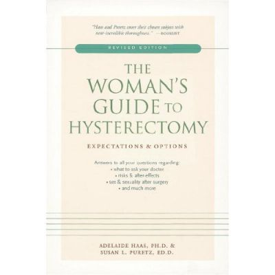 Woman's Guide To Hysterectomy (The)